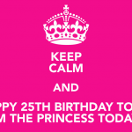 Keep calm, it's your Bday!