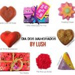 Dia dos namorados – Sugestões LUSH