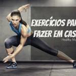 Exercícios para fazer em casa | Healthy Monday
