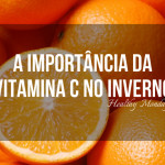 A importância da Vitamina C no Inverno | Healthy Mondays