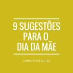 Dia da Mãe: Mais 9 sugestões de presentes