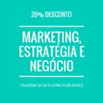 Marketing, Estratégia e Negócio – Um curso para a reentré com 20% de desconto
