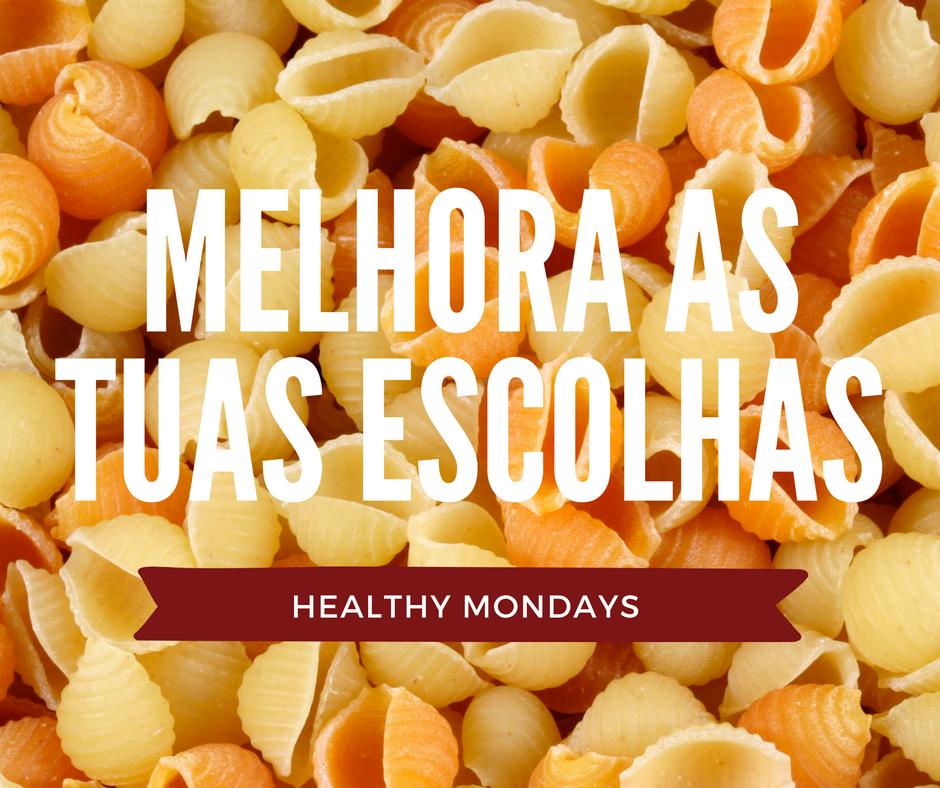 Melhorar as escolhas alimentares para o dia-a-dia Healthy Mondays
