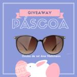 Giveaway de Páscoa – Ganha uns óculos de sol Ana Hickmann